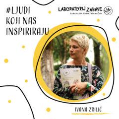 Ljudi koji nas inspiriraju – Ivana Zrilić